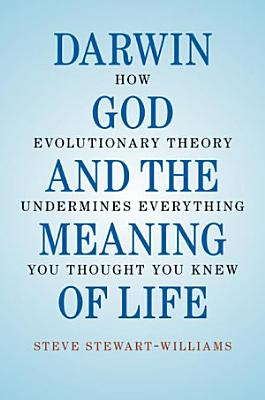 Darwin  God and the Meaning of Life PDF