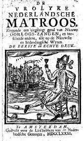 De Vrolyke Nederlandsche Matroos zingende een uitgezogt getal van Nieuwe Oorlogs-Zangen, etc