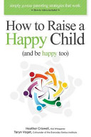 How to Raise a Happy Child  and Be Happy Too