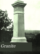 Granite: Published ... in the Interests of the Producer, Manufacturer and Retailer of Granite as Used for Monumental Or Building Purposes, Volume 17