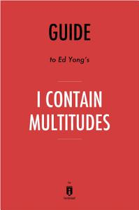 Guide to Ed Yong   s I Contain Multitudes by Instaread Book