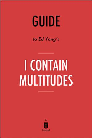 Guide to Ed Yong   s I Contain Multitudes by Instaread PDF