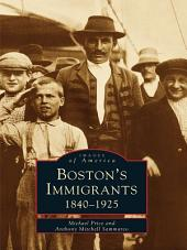 Boston's Immigrants: 1840-1925