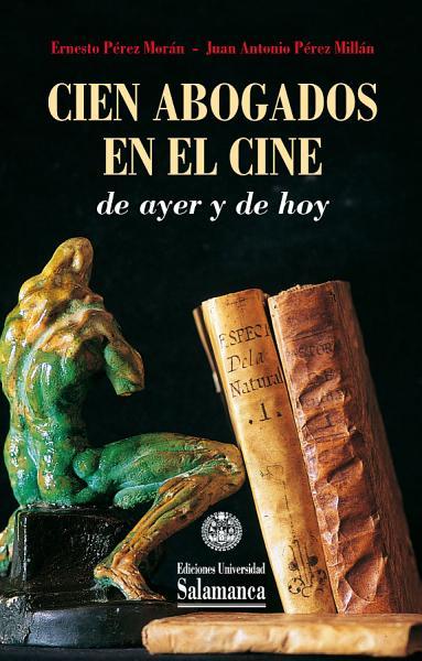 Cien Abogados En El Cine De Ayer Y De Hoy