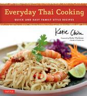 Everyday Thai Cooking: Quick and Easy Family Style Recipes