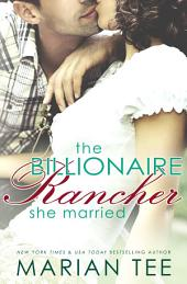 The Billionaire Rancher She Married: A Modern Day Small Town Romance