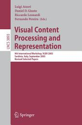 Visual Content Processing and Representation: 9th International Workshop, VLBV 2005, Sardinia, Italy, September 15-16, 2005, Revised Selected Papers