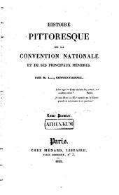 Histoire pittoresque de la Convention nationale: et de ses principaux membres, Volume1