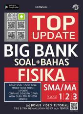 Top Update Big Bank Fisika SMA/MA 1, 2, 3