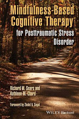 Mindfulness Based Cognitive Therapy for Posttraumatic Stress Disorder PDF