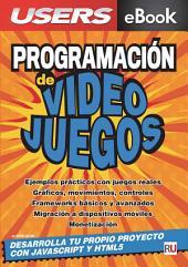 Programación de Videojuegos: Desarrolla tu propio proyecto en JavaScript y HTML5