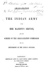 Amalgamation of the Indian Army with her Majesty s Service  Extracted verbatim from the Calcutta Government Gazette PDF