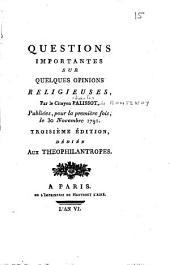 Questions importantes sur quelques opinions religieuses, par le citoyen Palissot, publiés, pour la première fois, le 30 novembre 1791