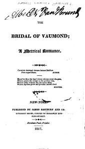 The Bridal of Vaumond: A Metrical Romance ...