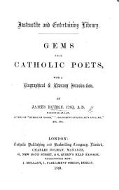 Gems from Catholic Poets, with a biographical & literary introduction. [With illustrations.]