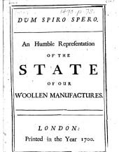 Dum spiro spero. An humble representation of the state of our woollen manufactures