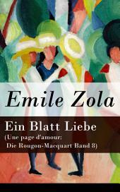 Ein Blatt Liebe (Une page d'amour: Die Rougon-Macquart Band 8) - Vollständige deutsche Ausgabe