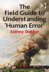 The Field Guide to Understanding 'Human Error': Edition 3
