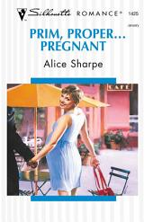Prim, Proper... Pregnant
