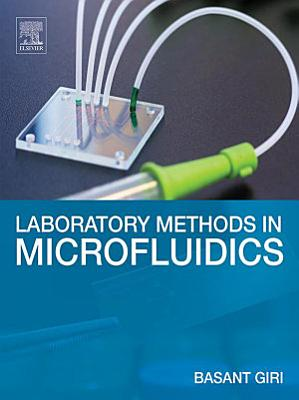 Laboratory Methods in Microfluidics