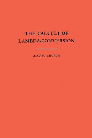 The Calculi of Lambda-conversion