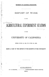 Report of the Agricultural Experiment Station of the University of California ..