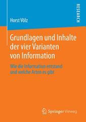 Grundlagen und Inhalte der vier Varianten von Information: Wie die Information entstand und welche Arten es gibt