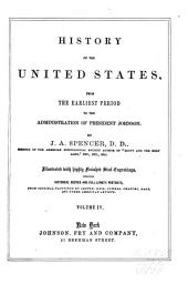 History of the United States: From the Earliest Period to the Administration of President Johnson, Volume 4