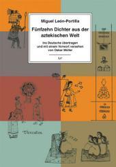 Fünfzehn Dichter aus der aztekischen Welt