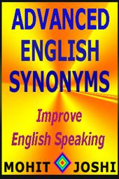 Advanced English Synonyms: Improve English Speaking