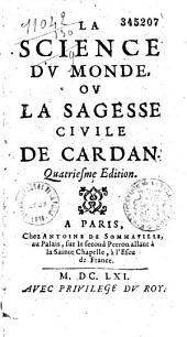 La science du monde, ou la sagesse civile de Cardan. (Traduit par Choppin)
