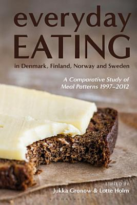 Everyday Eating in Denmark  Finland  Norway and Sweden