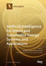 Artificial Intelligence for Smart and Sustainable Energy Systems and Applications PDF