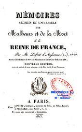 Mémoires secrets et universels des malheurs et de la mort de la reine de France