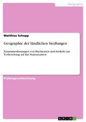 Geographie der ländlichen Siedlungen: Zusammenfassungen von Buchtexten und Artikeln zur Vorbereitung auf das Staatsexamen