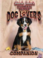 Uncle John s Bathroom Reader Dog Lover s Companion PDF