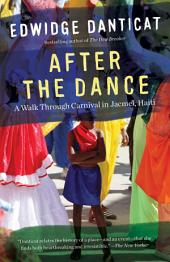 After the Dance: A Walk Through Carnival in Jacmel, Haiti (Updated)