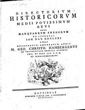 Directorium historicorum medii potissimum aevi: post Marquardum Freherum et iteratas Ioh. Dav. Koeleri curas