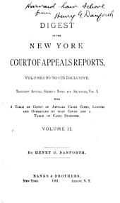 Digest of the New York Court of Appeals Reports ... V. 1 to 125 Inclusive: Volume 2; Volumes 95-125