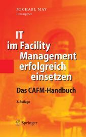 IT im Facility Management erfolgreich einsetzen: Das CAFM-Handbuch, Ausgabe 2