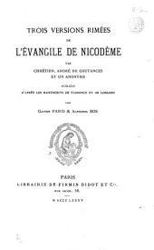 Trois versions rimées de l'Evangile de Nicodème par Chrétien, André de Coutances, et un anonyme