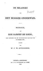 De belangen van het hooger onderwijs: Memorie aan zijne majesteit den koning, naar aanleiding van het ministeriëele rapport van 13 november 1848