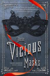 These Vicious Masks: Volume 1