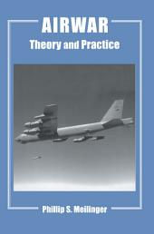 Airwar: Essays on its Theory and Practice