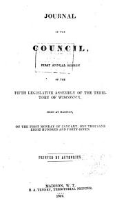 Journal of the Council, ... Annual Session of the ... Legislative Assembly of Wisconsin