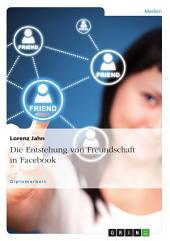 Die Entstehung von Freundschaft in Facebook