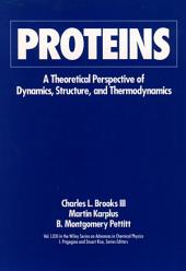 Proteins: A Theoretical Perspective of Dynamics, Structure, and Thermodynamics
