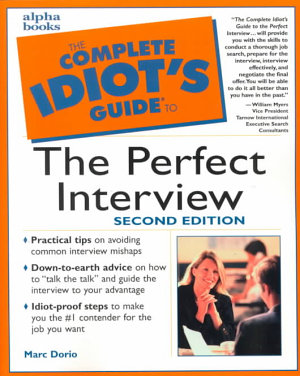 The Complete Idiot s Guide to the Perfect Interview