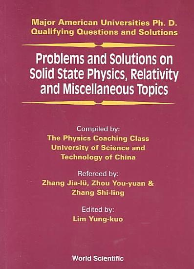 Problems and Solutions on Solid State Physics  Relativity and Miscellaneous Topics PDF