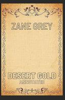 Desert Gold Zane Grey Annotated
